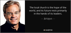 quote-the-local-church-is-the-hope-of-the-world-and-its-future-rests-primarily-in-the-hands-bill-hybels-82-38-74